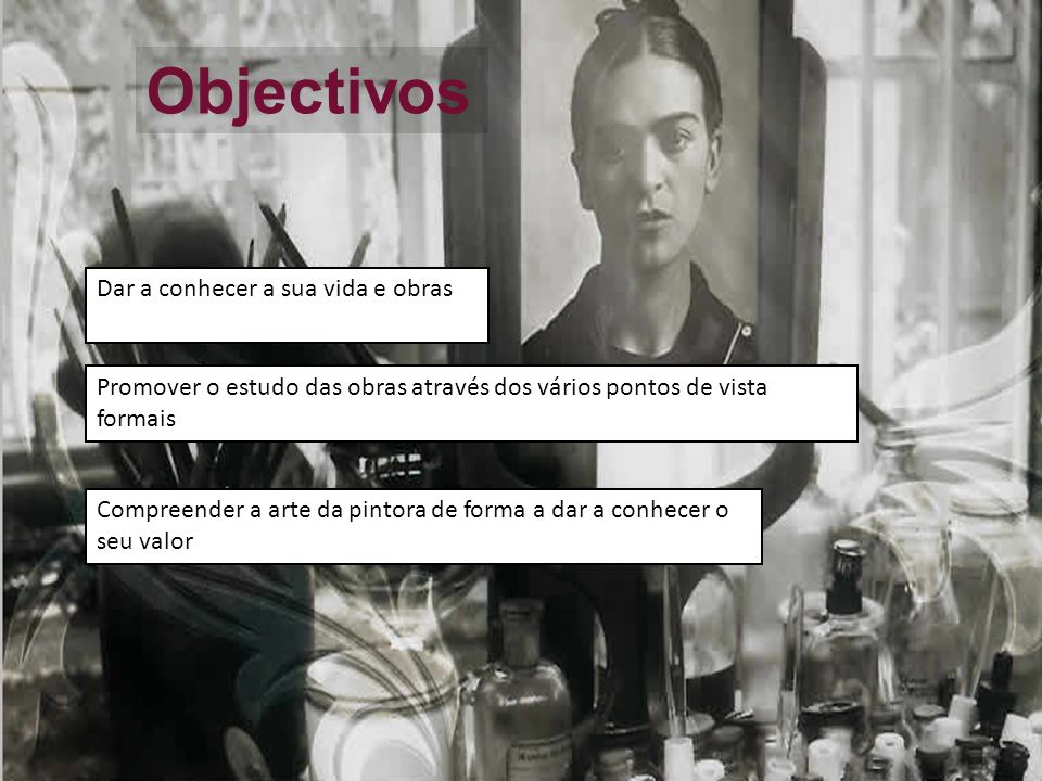 Vida e Obras Frida Kahlo ( 1907-1954) Patriota declarada, comunista e revolucionária, pintou durante toda a sua vida.