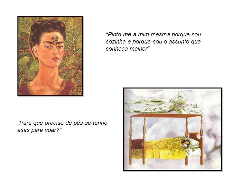 Conclusão A obra de Frida kahlo é o retrato das suas vivências, sentimentos e medos É legítimo afirmar que podem ser recriadas emoções numa obra de arte?