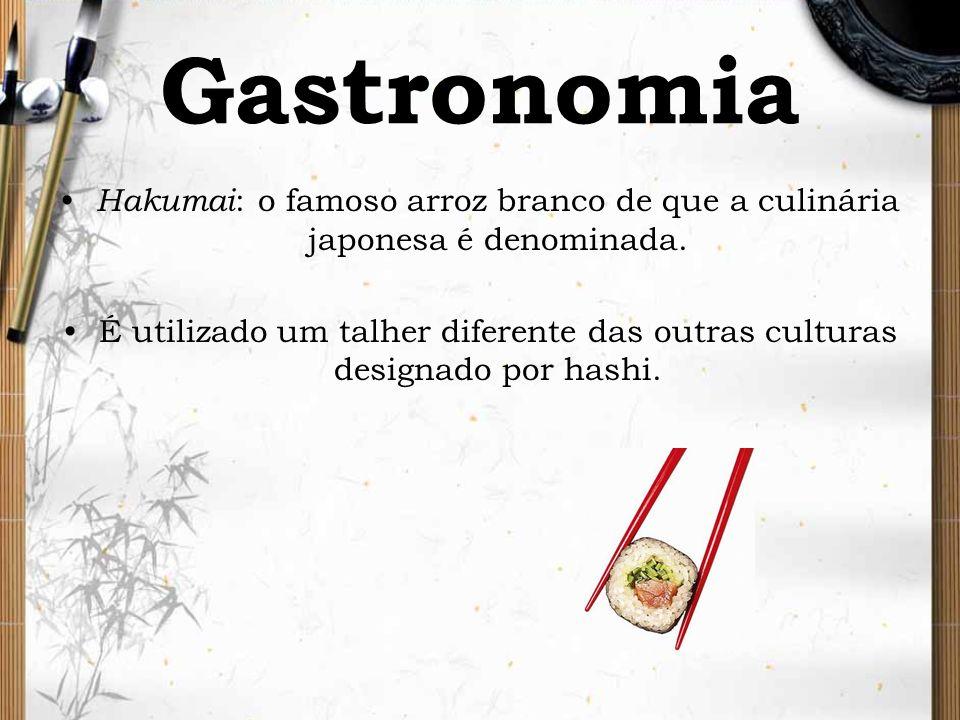 Gastronomia Hakumai : o famoso arroz branco de que a culinária japonesa é denominada. É utilizado um talher diferente das outras culturas designado po