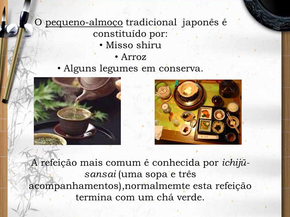 A refeição mais comum é conhecida por ichijū- sansai (uma sopa e três acompanhamentos),normalmemte esta refeição termina com um chá verde. O pequeno-a