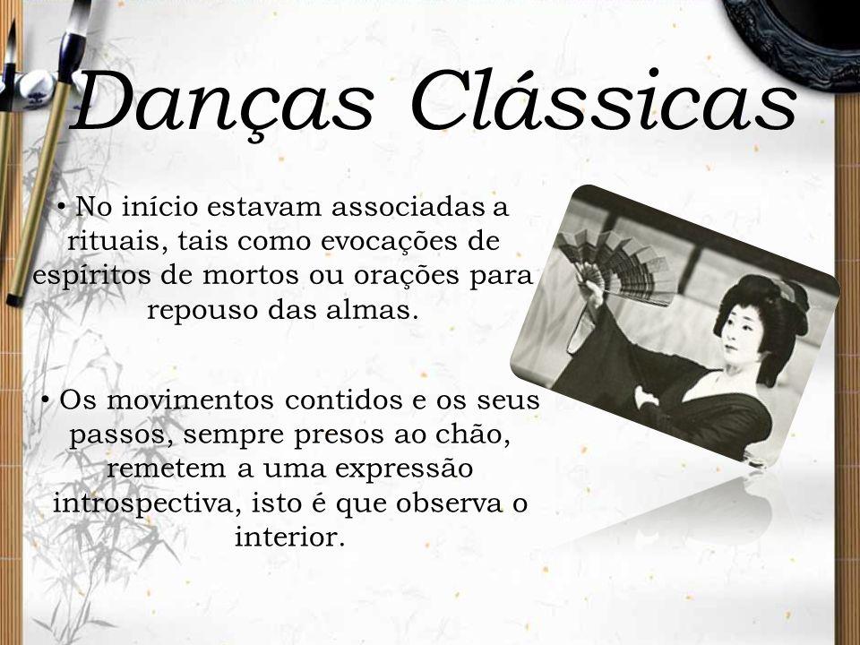 Danças Clássicas No início estavam associadas a rituais, tais como evocações de espíritos de mortos ou orações para repouso das almas. Os movimentos c