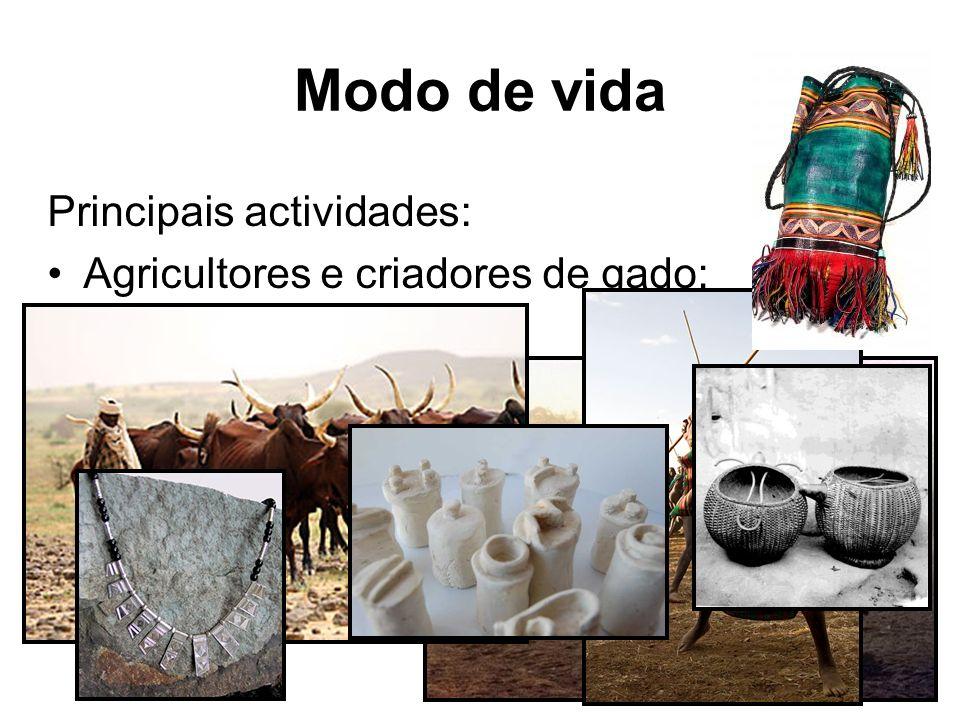 Modo de vida Principais actividades: Agricultores e criadores de gado; Comércio e guerra; Cerâmica, cestaria, couro, pele e ourivesaria.