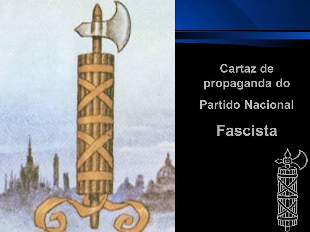 Cartaz de propaganda do Partido Nacional Fascista