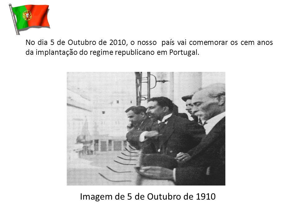 No dia 5 de Outubro de 2010, o nosso país vai comemorar os cem anos da implantação do regime republicano em Portugal. Imagem de 5 de Outubro de 1910