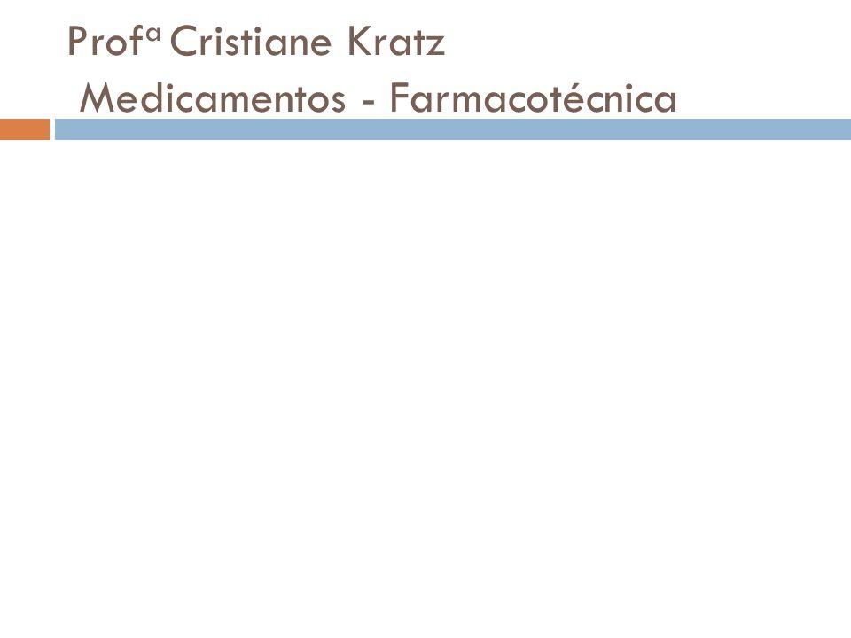 Prof a Cristiane Kratz Medicamentos - Farmacotécnica