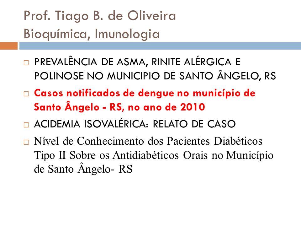 Prof. Tiago B. de Oliveira Bioquímica, Imunologia PREVALÊNCIA DE ASMA, RINITE ALÉRGICA E POLINOSE NO MUNICIPIO DE SANTO ÂNGELO, RS Casos notificados d