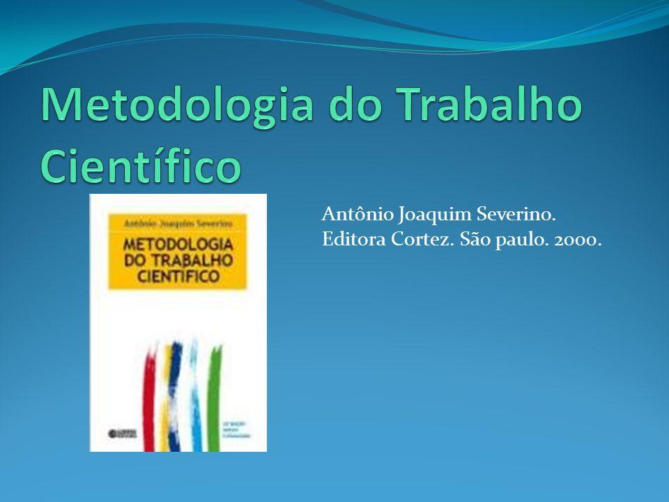Antônio Joaquim Severino. Editora Cortez. São paulo. 2000.