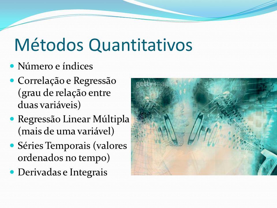 Métodos Quantitativos Número e índices Correlação e Regressão (grau de relação entre duas variáveis) Regressão Linear Múltipla (mais de uma variável)