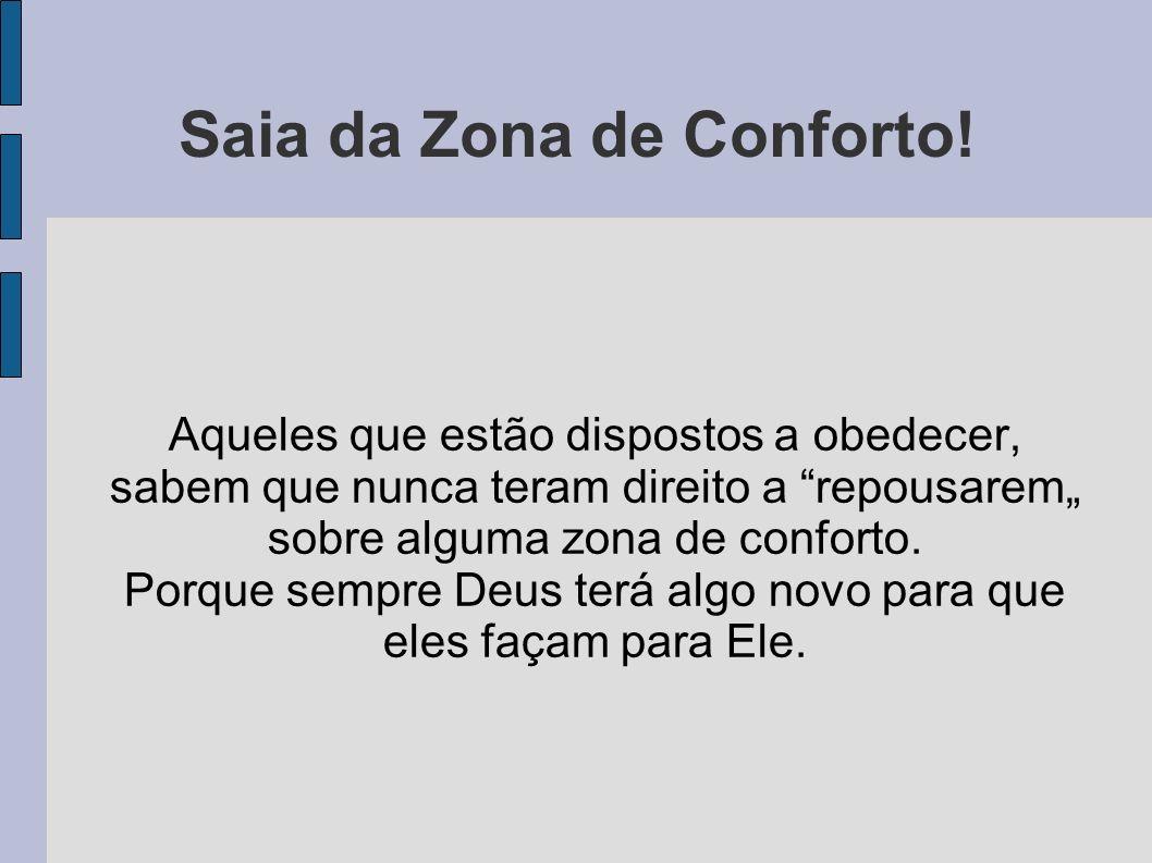 Saia da Zona de Conforto.