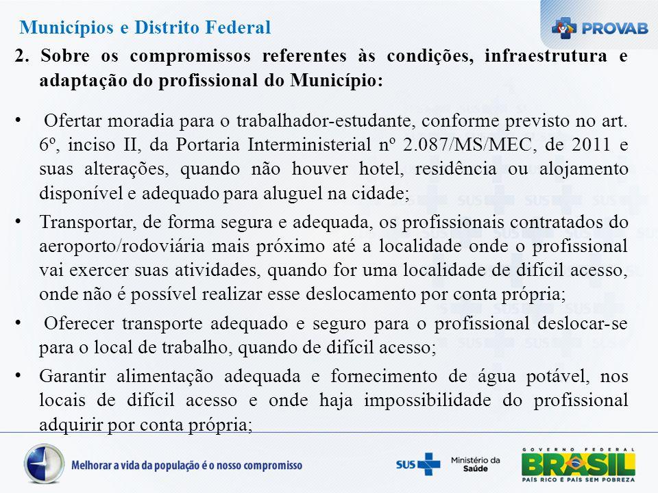 Municípios e Distrito Federal 2. Sobre os compromissos referentes às condições, infraestrutura e adaptação do profissional do Município: Ofertar morad