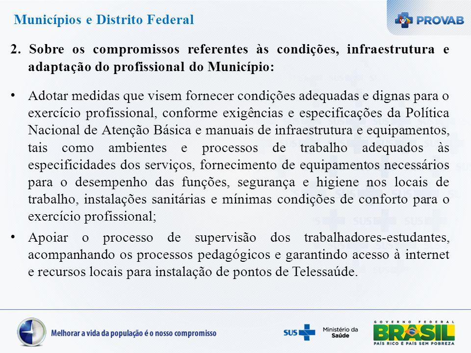 Municípios e Distrito Federal 2. Sobre os compromissos referentes às condições, infraestrutura e adaptação do profissional do Município: Adotar medida