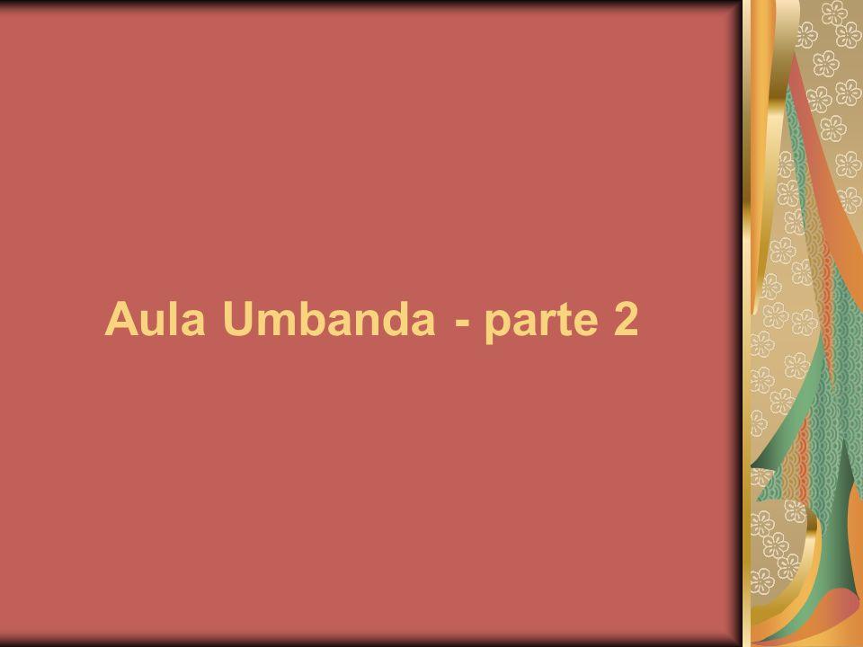 Recapitulando Umbanda é religião, filosofia, ciência e arte Religião: religação com o divino