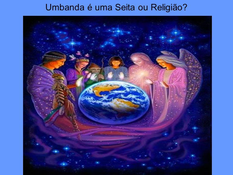 Umbanda é uma Seita ou Religião?