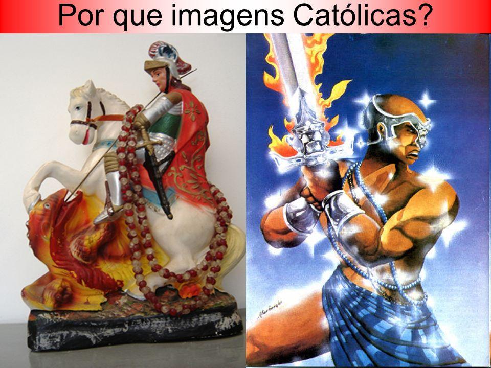 Por que imagens Católicas?