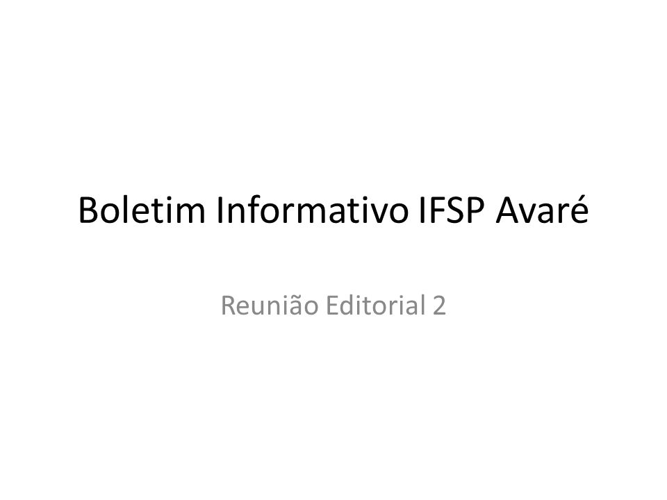 Boletim Informativo IFSP Avaré Reunião Editorial 2