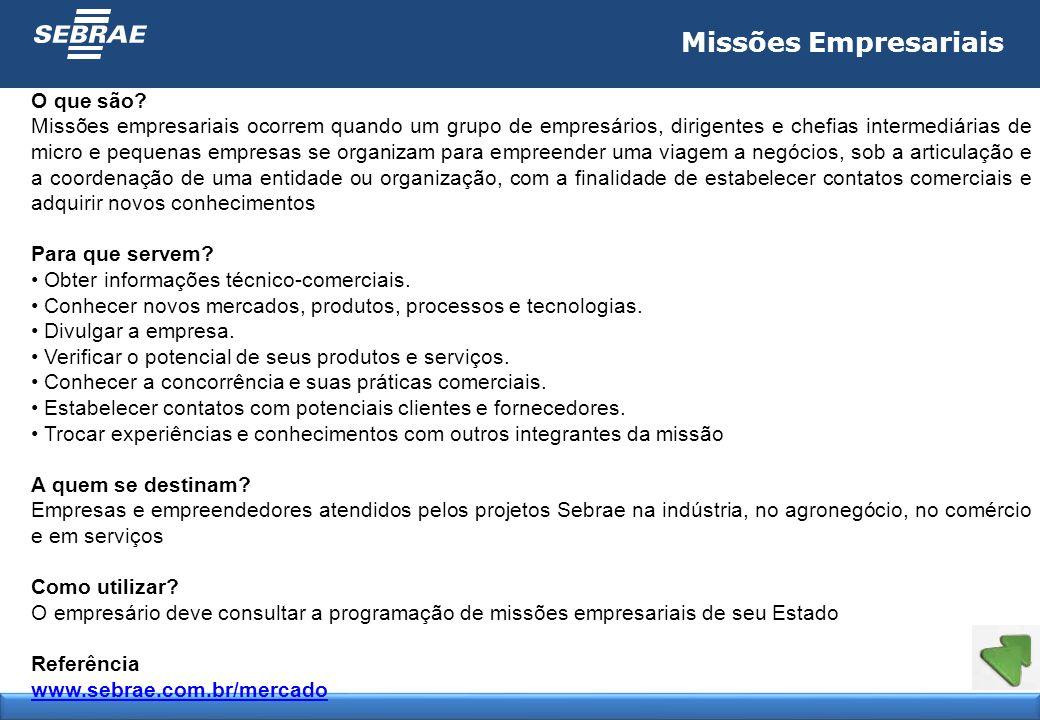 Missões Empresariais O que são? Missões empresariais ocorrem quando um grupo de empresários, dirigentes e chefias intermediárias de micro e pequenas e