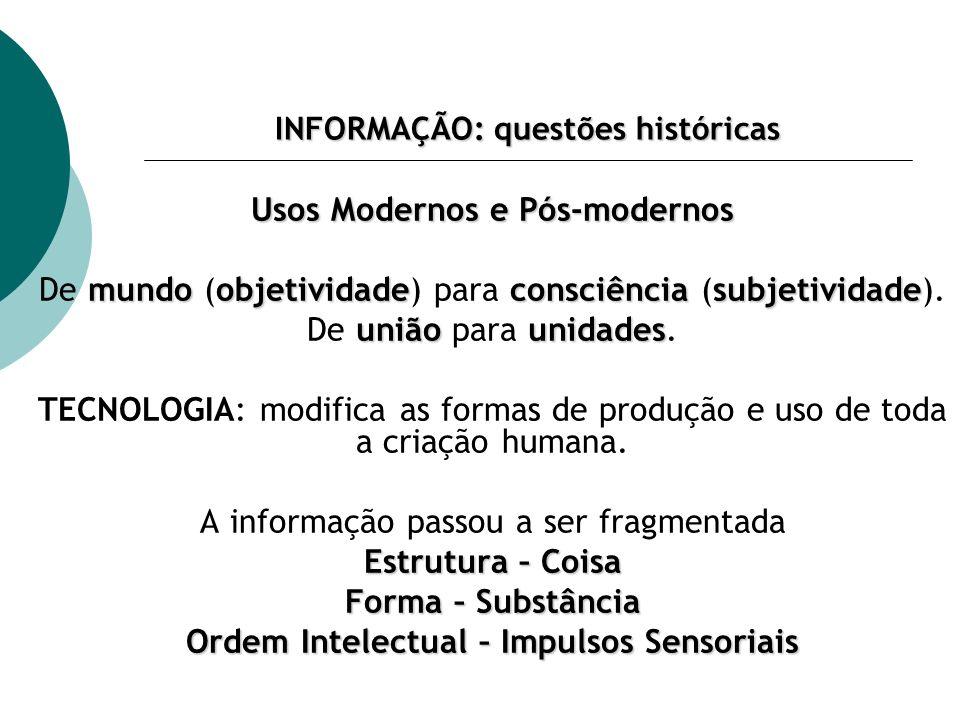 INFORMAÇÃO: questões históricas Em 1948...