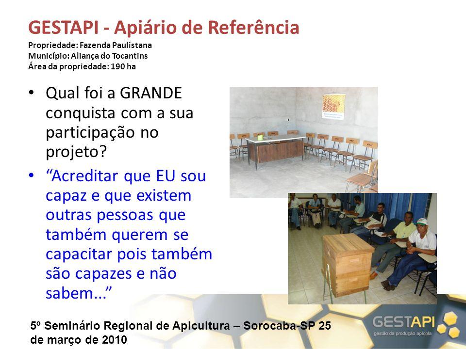 5º Seminário Regional de Apicultura – Sorocaba-SP 25 de março de 2010 GESTAPI - Apiário de Referência Propriedade: Fazenda Paulistana Município: Alian