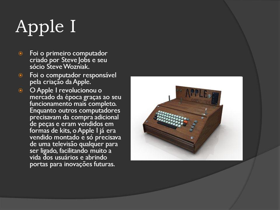 Apple I Foi o primeiro computador criado por Steve Jobs e seu sócio Steve Wozniak. Foi o computador responsável pela criação da Apple. O Apple I revol