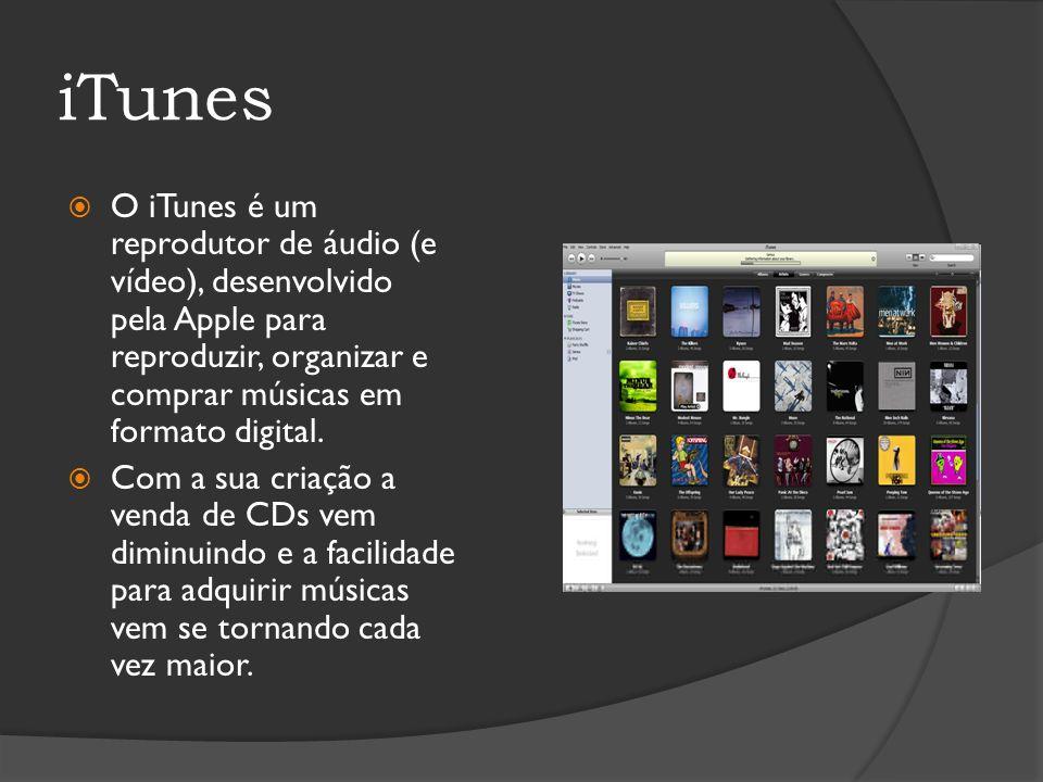 iTunes O iTunes é um reprodutor de áudio (e vídeo), desenvolvido pela Apple para reproduzir, organizar e comprar músicas em formato digital. Com a sua