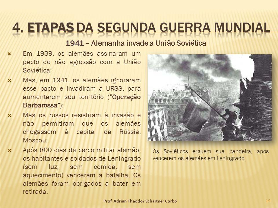 1941 1941 – Alemanha invade a União Soviética Em 1939, os alemães assinaram um pacto de não agressão com a União Soviética; Mas, em 1941, os alemães i