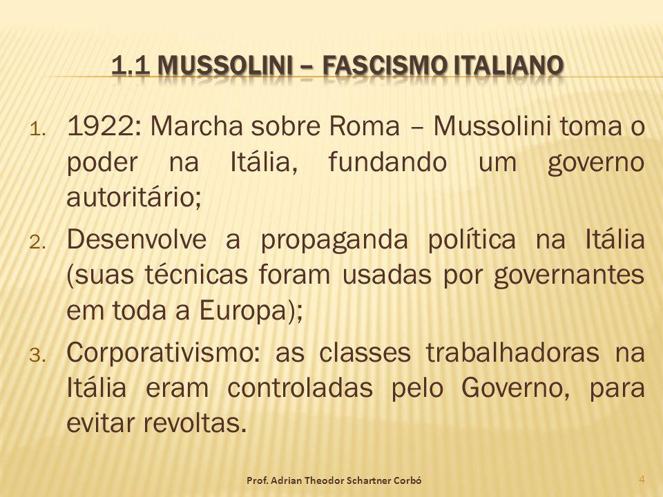 1. 1922: Marcha sobre Roma – Mussolini toma o poder na Itália, fundando um governo autoritário; 2. Desenvolve a propaganda política na Itália (suas té