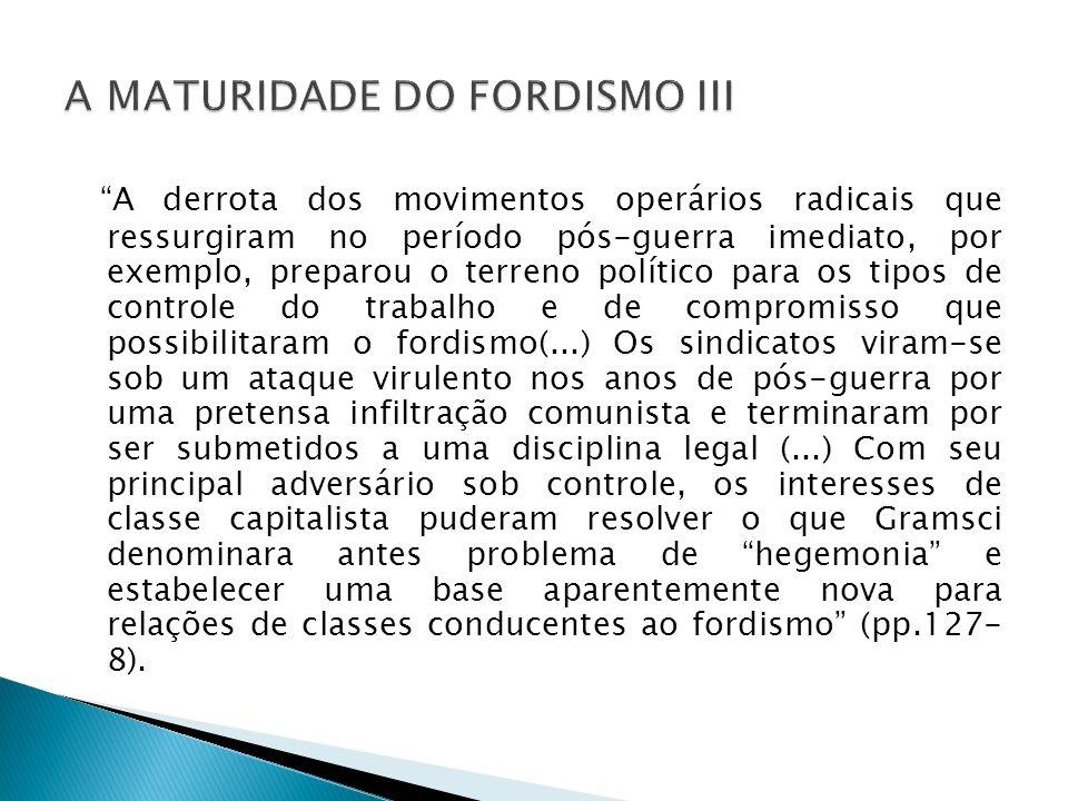 A derrota dos movimentos operários radicais que ressurgiram no período pós-guerra imediato, por exemplo, preparou o terreno político para os tipos de