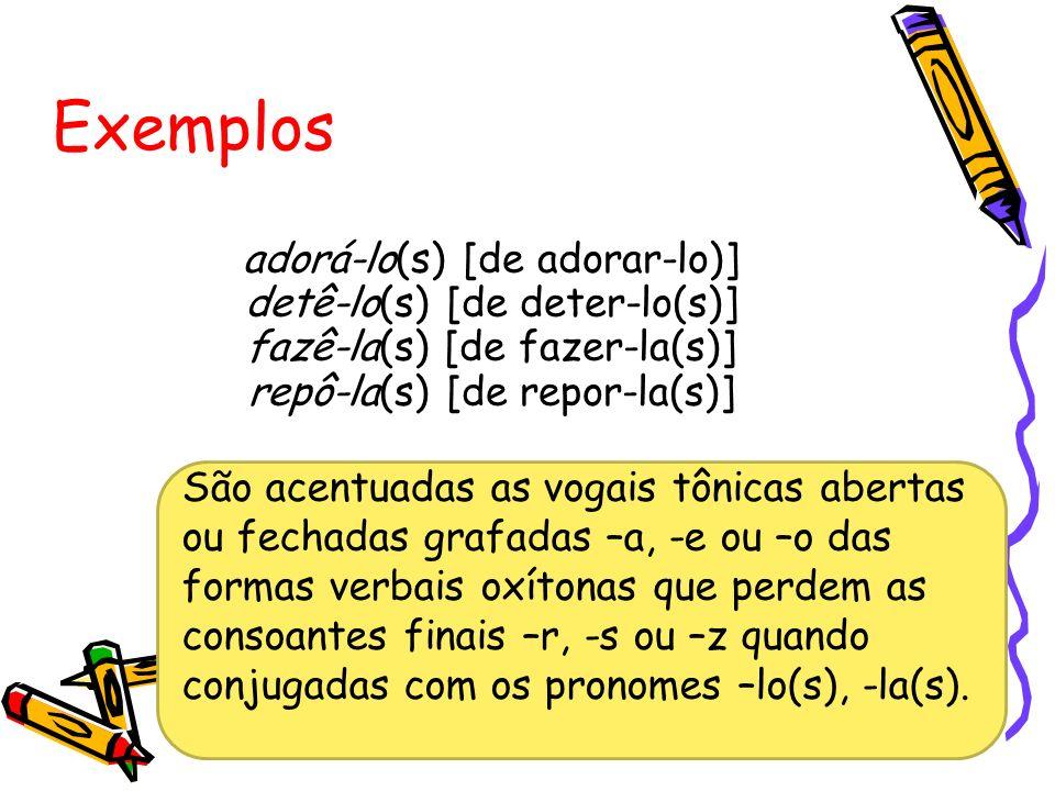 Observação 2 As formas da 3.ª pessoa do plural do presente do indicativo dos compostos de ter e vir recebem acento circunflexo: retêm, sustêm advêm, provêm.
