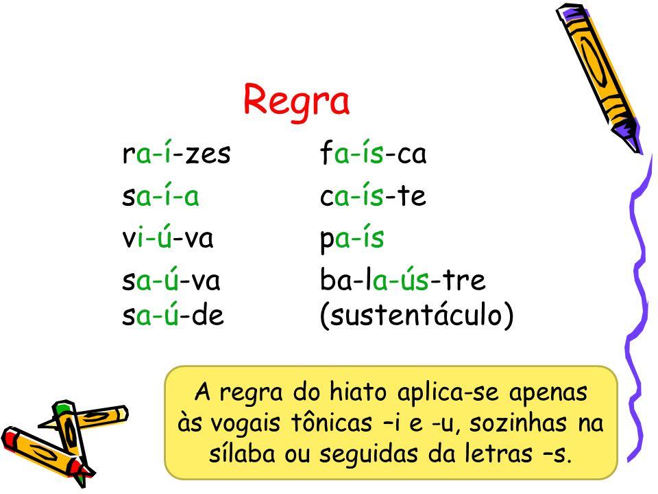 Exceções 1.Não se acentuam as palavras em que as vogais tônicas –i e –u estiverem seguidas de –nh.