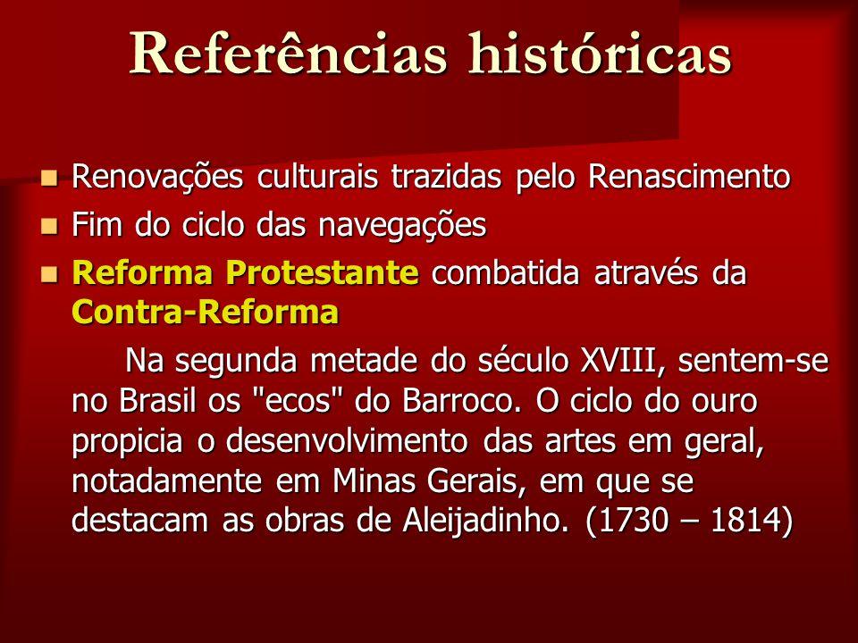 Referências históricas Renovações culturais trazidas pelo Renascimento Renovações culturais trazidas pelo Renascimento Fim do ciclo das navegações Fim