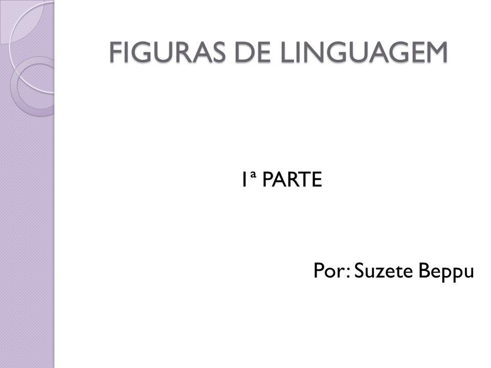 SINÉDOQUE Figura pela qual se usa uma palavra em lugar de outra, tendo em vista uma relação de contiguidade (todo pela parte e vice-versa).
