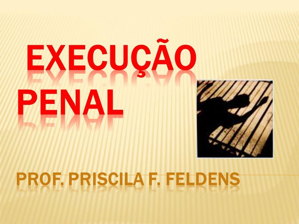 PRINCÍPIO DA HUMANIDADE DAS PENAS O condenado pode ter alguns direitos restritos, mas carrega consigo sua ínsita dignidade.
