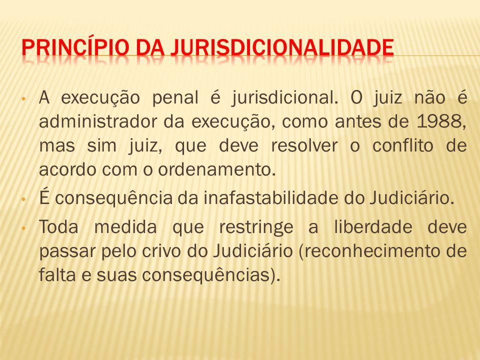 A execução penal é jurisdicional.