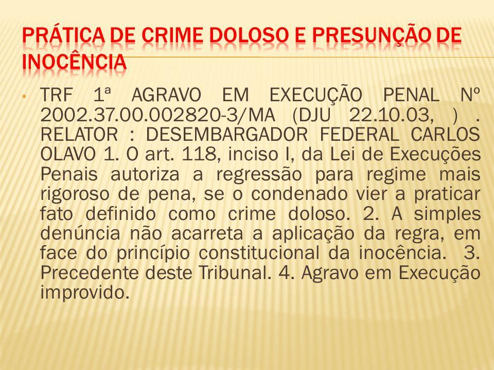 TRF 1ª AGRAVO EM EXECUÇÃO PENAL Nº 2002.37.00.002820-3/MA (DJU 22.10.03, ).
