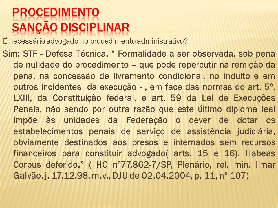 É necessário advogado no procedimento administrativo.
