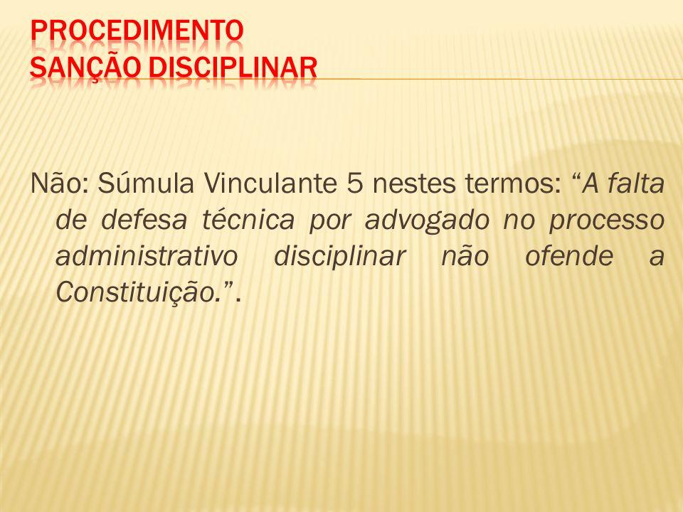 Não: Súmula Vinculante 5 nestes termos: A falta de defesa técnica por advogado no processo administrativo disciplinar não ofende a Constituição..