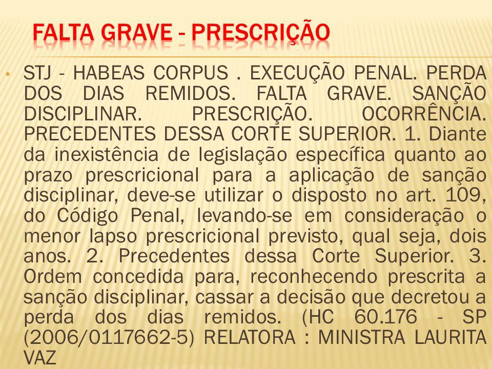 STJ - HABEAS CORPUS.EXECUÇÃO PENAL. PERDA DOS DIAS REMIDOS.