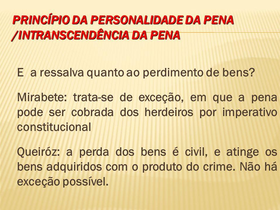 PRINCÍPIO DA PERSONALIDADE DA PENA /INTRANSCENDÊNCIA DA PENA Art.