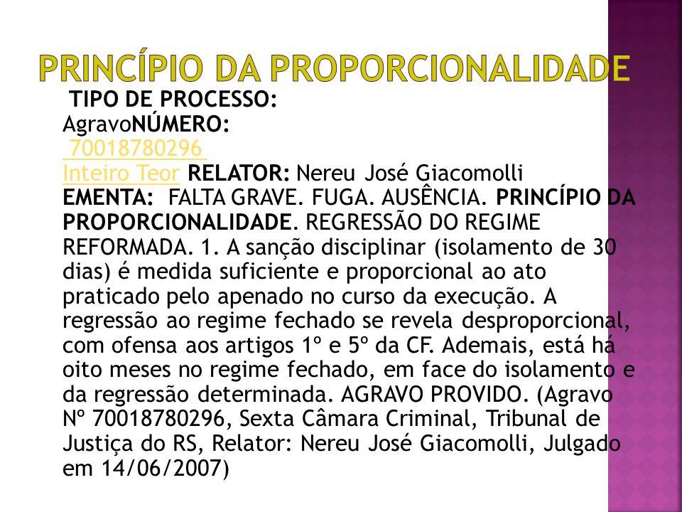 TIPO DE PROCESSO: AgravoNÚMERO: 70018780296 Inteiro Teor RELATOR: Nereu José Giacomolli EMENTA: FALTA GRAVE.
