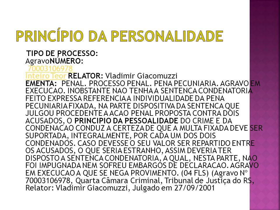 TIPO DE PROCESSO: AgravoNÚMERO: 70003106978 Inteiro Teor RELATOR: Vladimir Giacomuzzi EMENTA: PENAL.