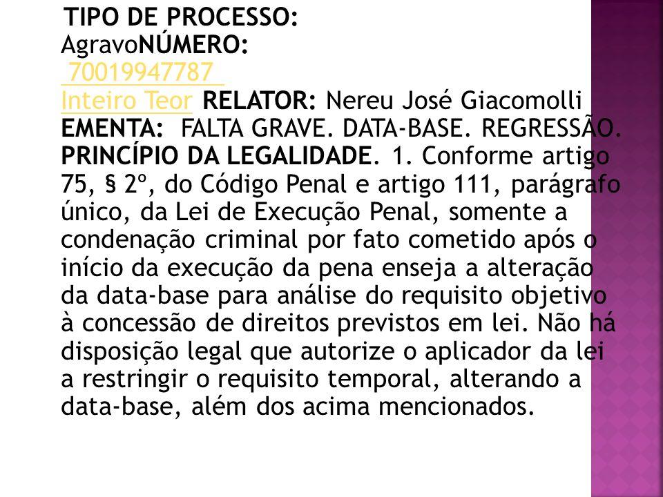 TIPO DE PROCESSO: AgravoNÚMERO: 70019947787 Inteiro Teor RELATOR: Nereu José Giacomolli EMENTA: FALTA GRAVE.