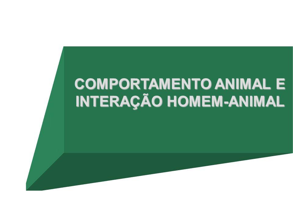 COMPORTAMENTO ANIMAL E INTERAÇÃO HOMEM-ANIMAL