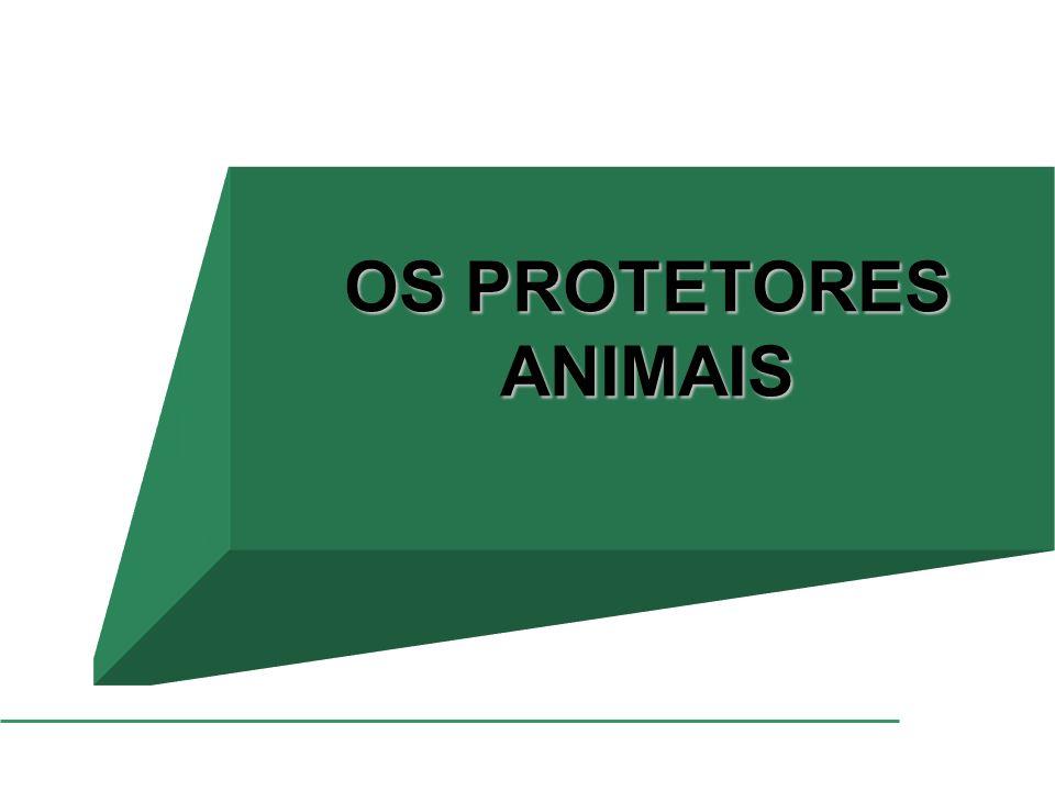 OS PROTETORES ANIMAIS