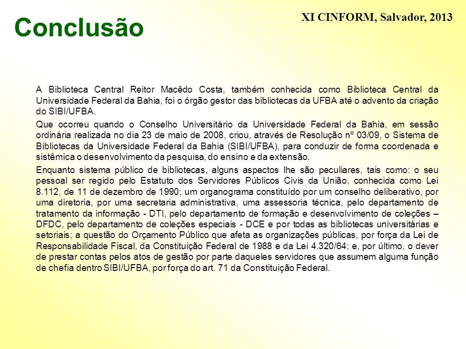 Conclusão A Biblioteca Central Reitor Macêdo Costa, também conhecida como Biblioteca Central da Universidade Federal da Bahia, foi o órgão gestor das