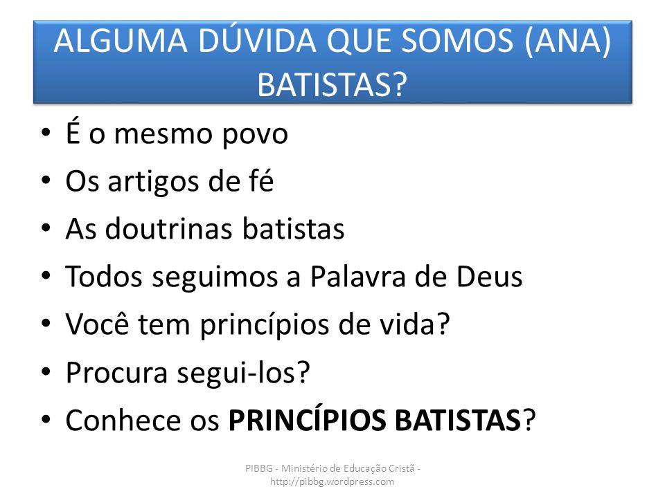 ALGUMA DÚVIDA QUE SOMOS (ANA) BATISTAS.