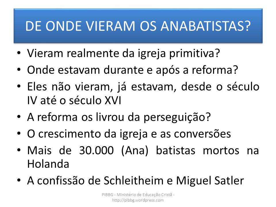 COMO VIVIAM OS ANABATISTAS? PIBBG - Ministério de Educação Cristã - http://pibbg.wordpress.com