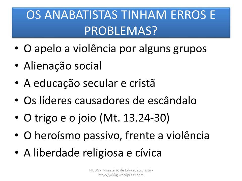OS ANABATISTAS TINHAM ERROS E PROBLEMAS.