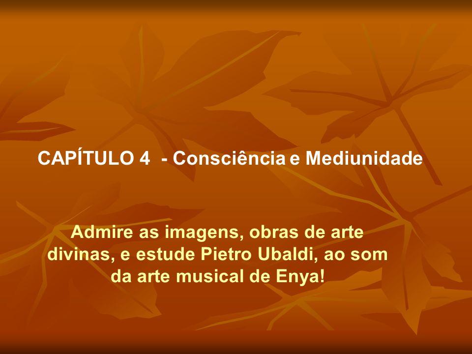 Admire as imagens, obras de arte divinas, e estude Pietro Ubaldi, ao som da arte musical de Enya.