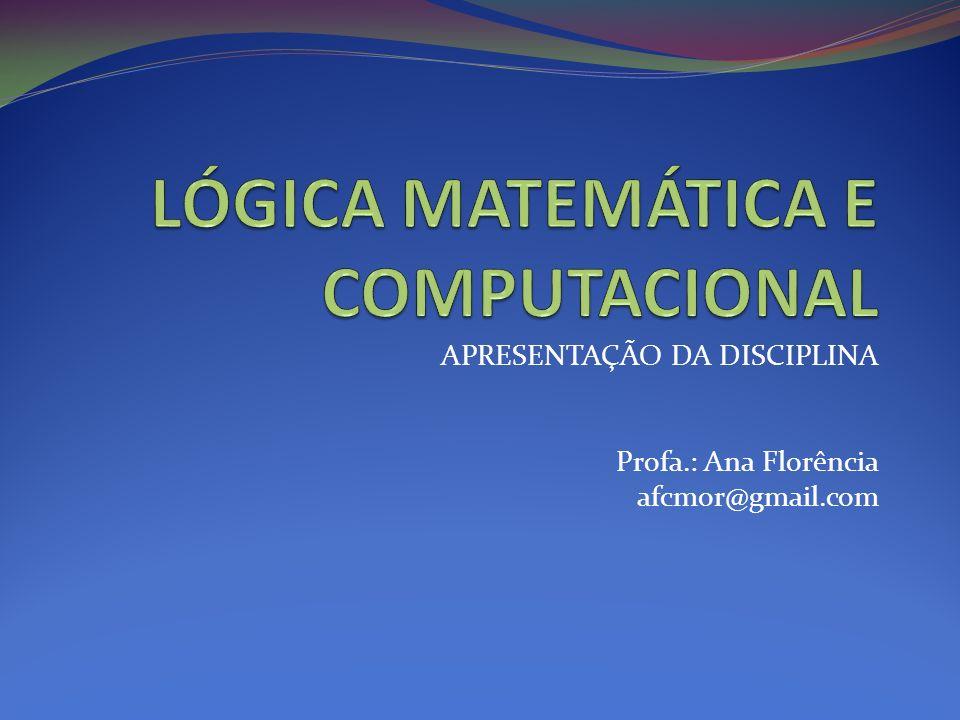 APRESENTAÇÃO DA DISCIPLINA Profa.: Ana Florência afcmor@gmail.com