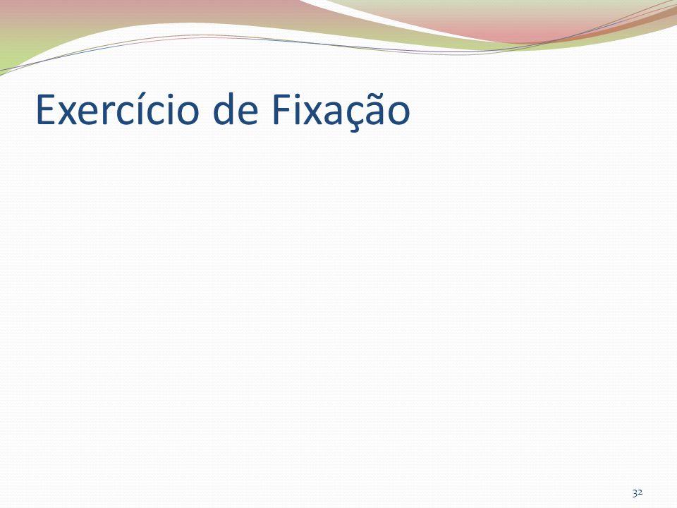 Exercício de Fixação 32